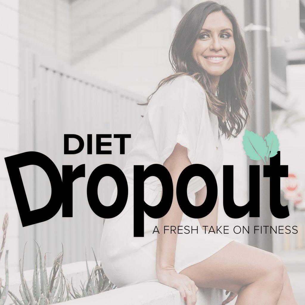 diet dropout podcast
